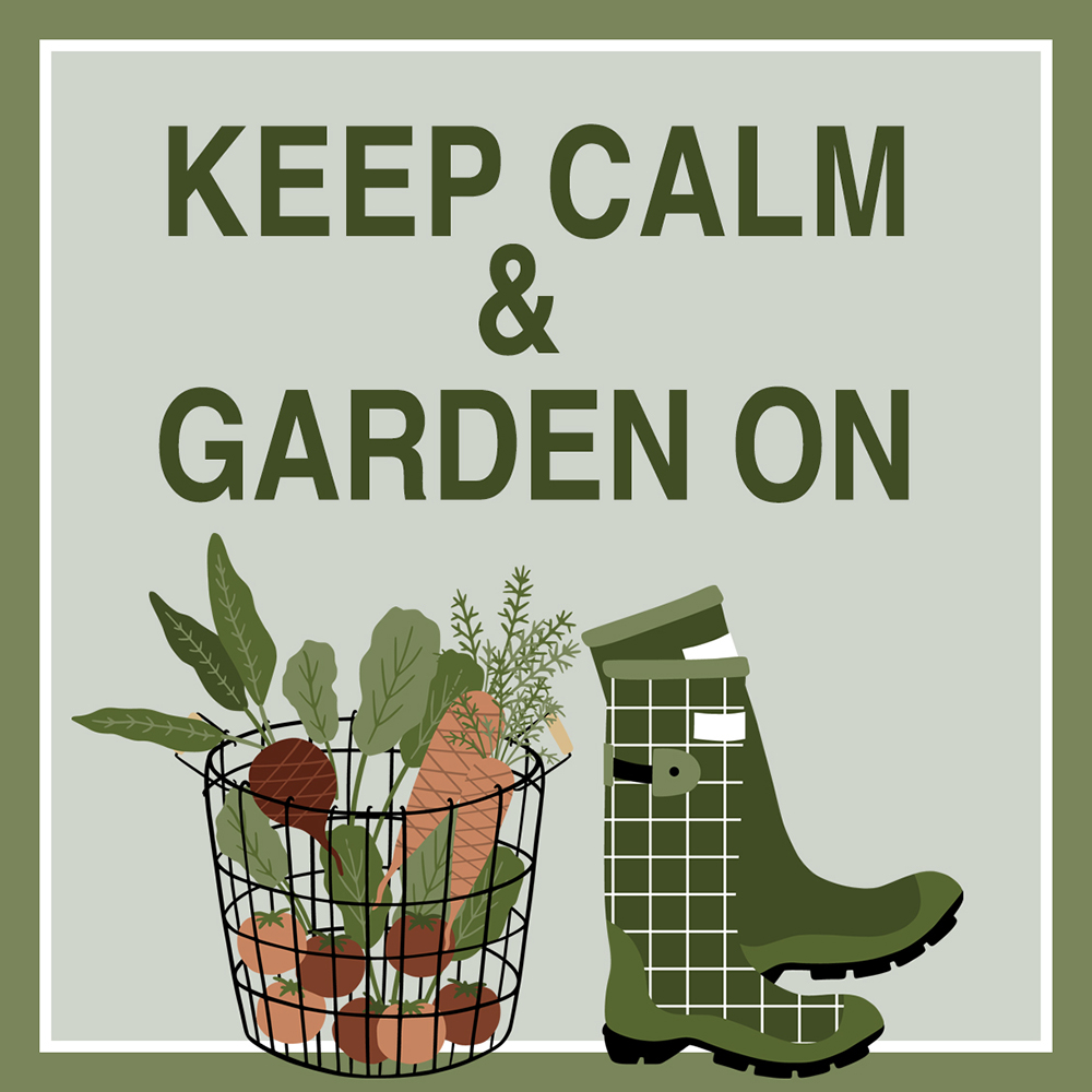 Keep Calm & Garden On